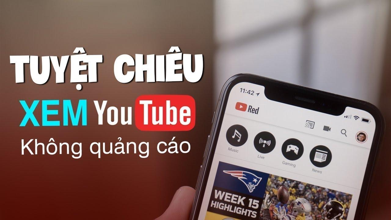 xem youtube khong quang cao