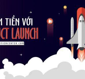 kiem-tien-product-launch