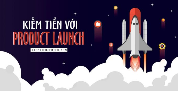 kiem-tien-product-launch